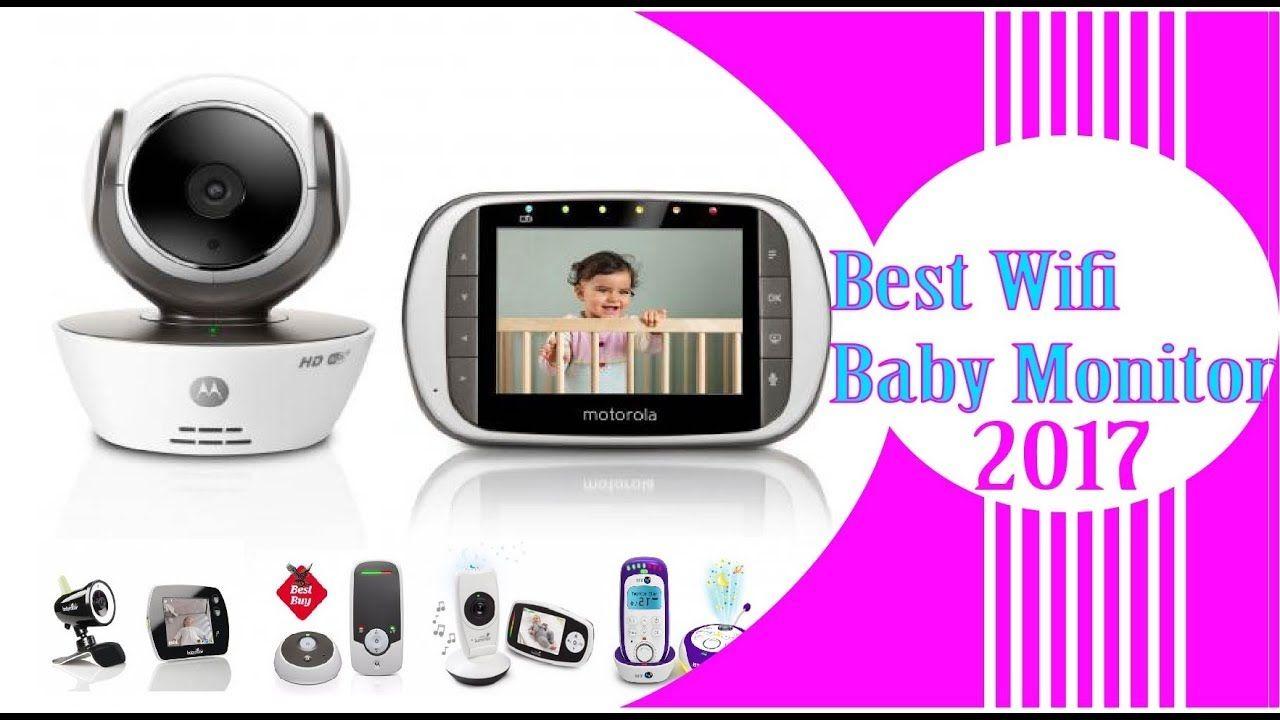 Best Wifi Baby Monitor Top 10 Baby Monitors In 2016 2017 Https Youtu Be Q Ojmzzv9q8 Wifi Baby Monitor Baby Monitor Best Wifi