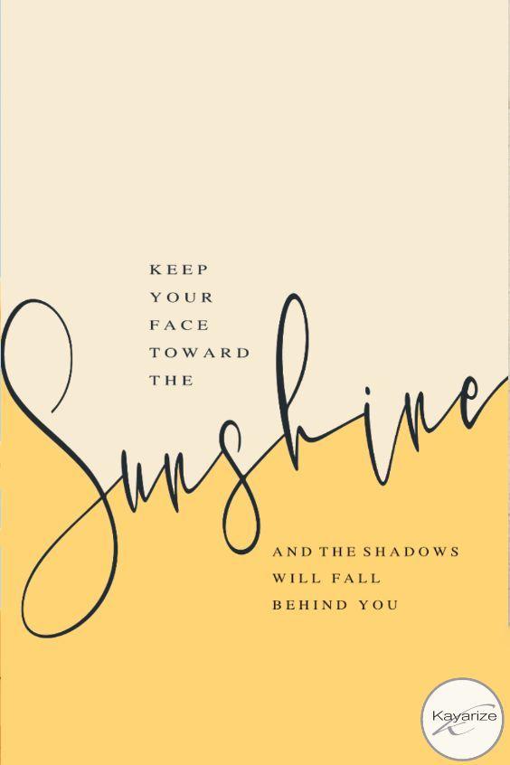 Keep your face toward the sunshine, Iphone Wallpap