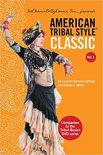 American Tribal Style® Classic: Volume 1: Carolena Nericcio