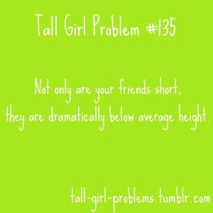 Tall Girl Problems tall-girl-problems