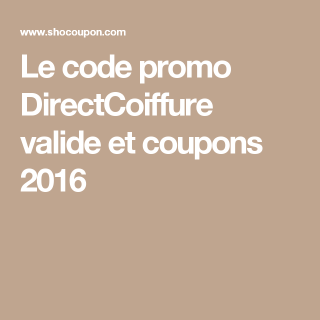 Le code promo DirectCoiffure valide et coupons 2016
