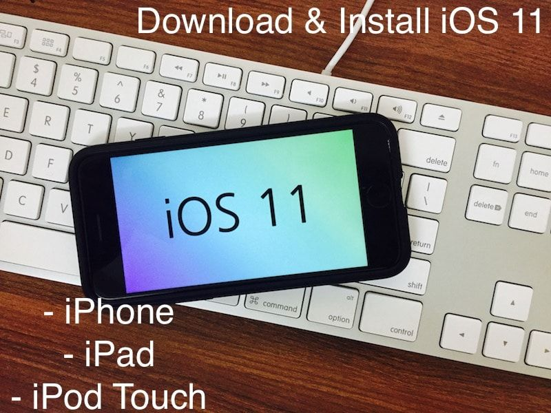 Update or install iOS 11 in iPhone 5/5S/6/6 Plus/ 7/ 8