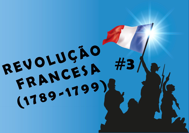 Revolucao Francesa Tomada Da Bastilha Jacobinos Girondinos 14 De