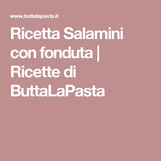 Ricetta Salamini con fonduta | Ricette di ButtaLaPasta