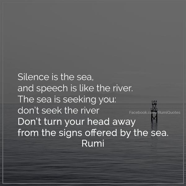 Rumi Quote On Silence Rumi Love Quotes Rumi Quotes Rumi