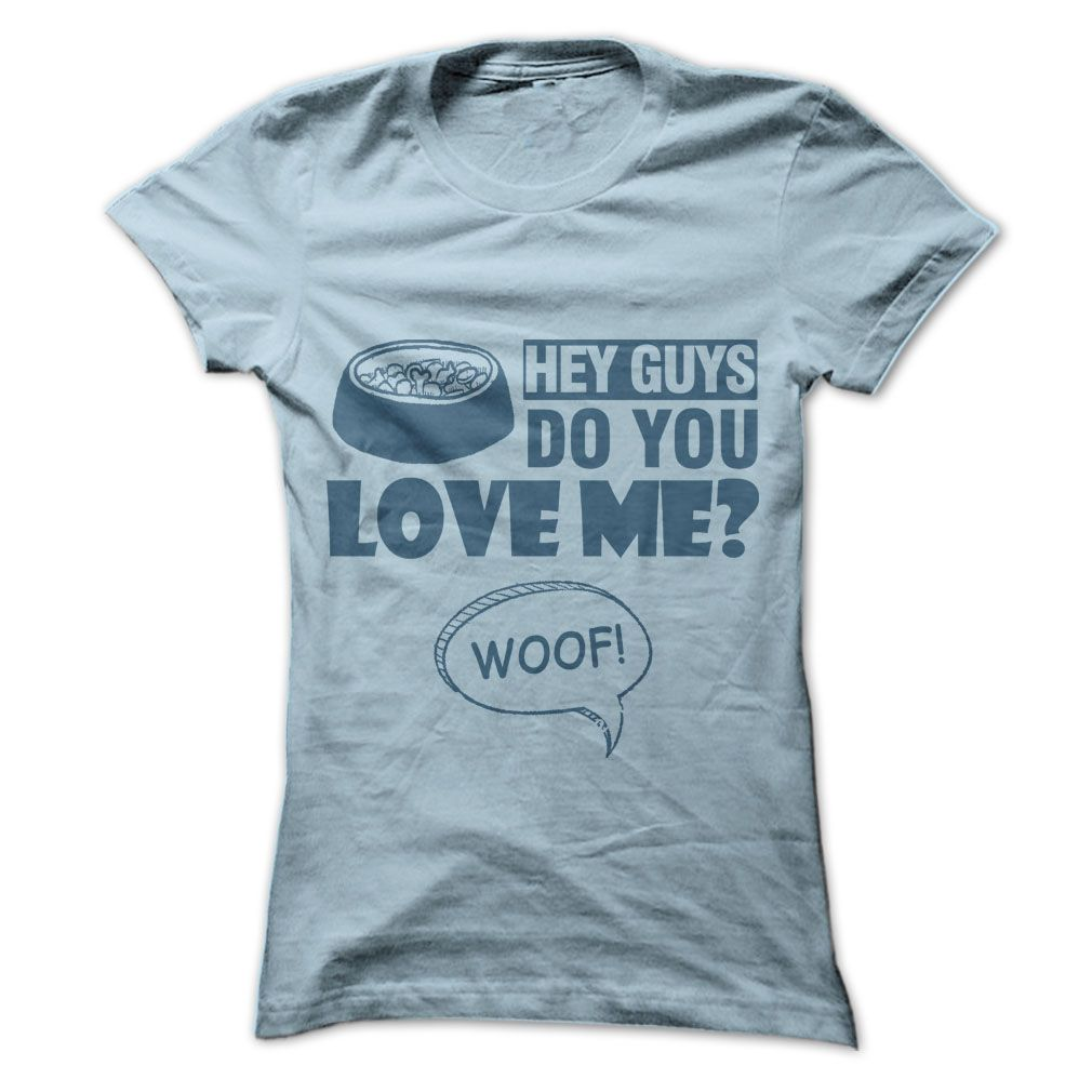 Dogs Love You T Shirts Hoodies View Detail Sunfrog Cheap T