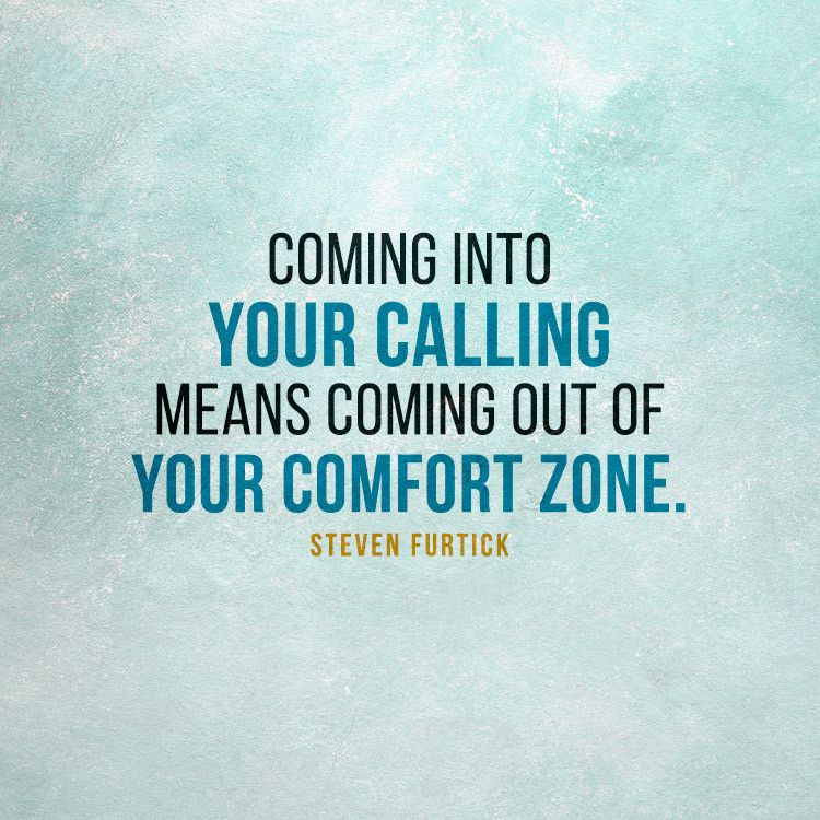 Coming Into Your Calling Means Coming Out Of Your Comfort Zone