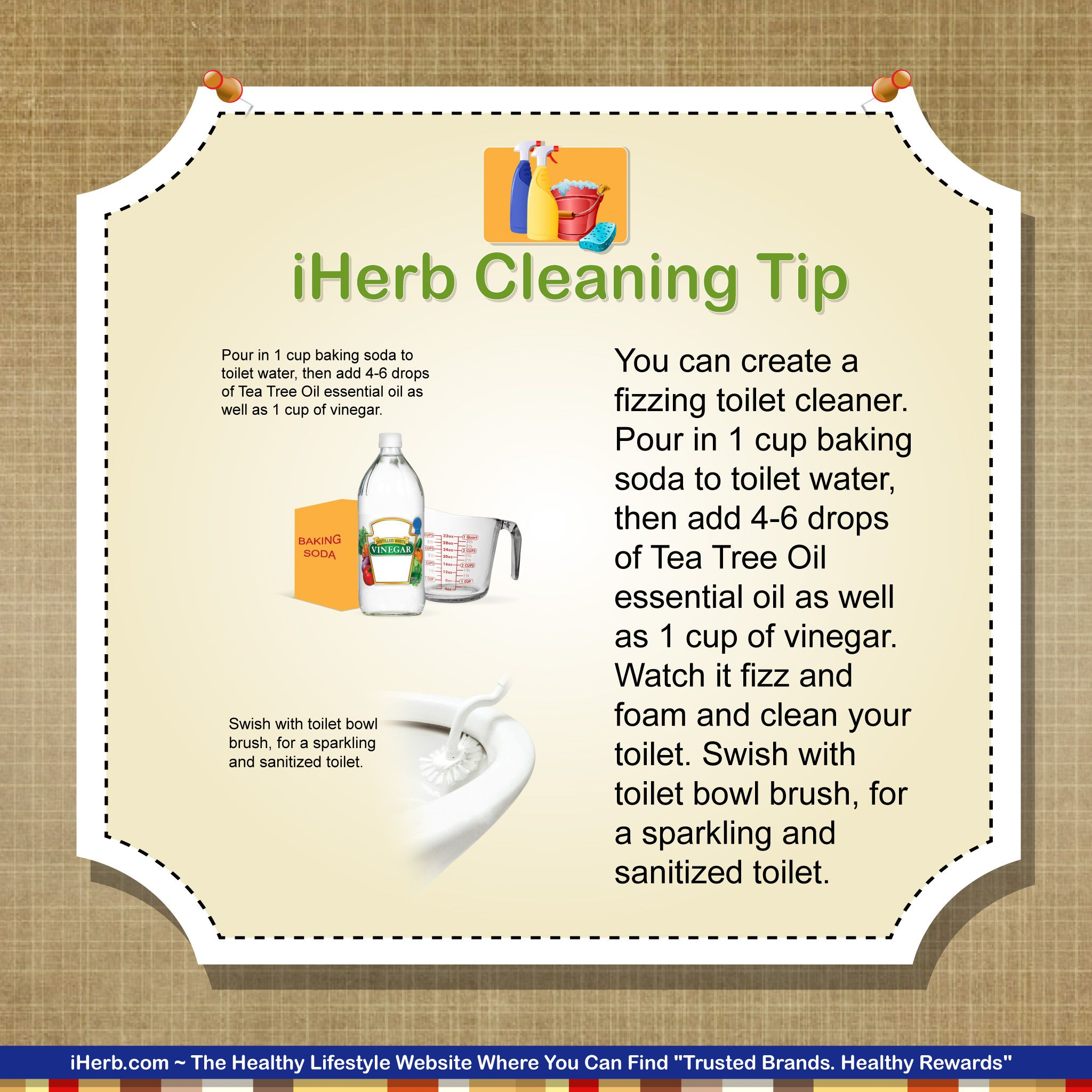 iHerb Cleaning Tip:  Vinegar, baking soda and tea tree essential oil are the makings of a DIY toilet bowl cleaner.