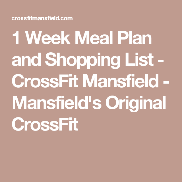 Week Meal Plan And Shopping List  Crossfit Mansfield