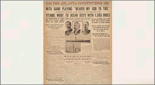 """The Titanic: 100 years later.  The Atlanta Constitution reported on the men """"who met death like heroes."""" (Newseum collection)"""