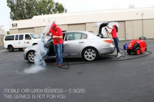 Mobile Car Wash Business 5 Signs This Service Is Not For You Car Wash Business Mobile Car Wash Car Wash