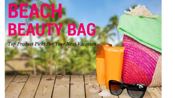 What's in my Beach Beauty Bag? Top Product Picks For Your Next Vacation | Afrobella