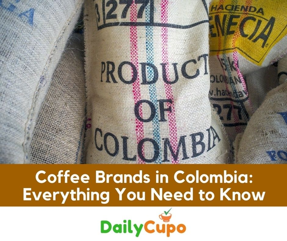 9 Best Colombian Coffee Brands You May Like Coffee