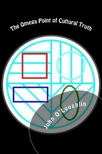 The Omega Point of Cultural Truth von John O'Loughlin http://www.amazon.de/dp/1502974525/ref=cm_sw_r_pi_dp_wgNtub0BXMH8C