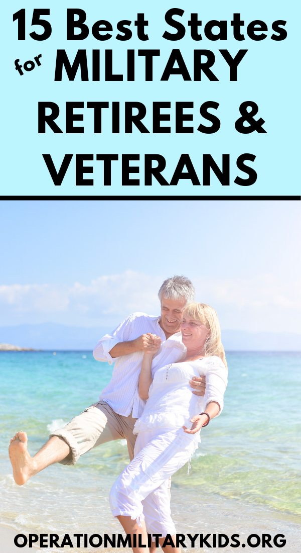 15 Best States For Military Retirees And Veterans Retiring From The Military Veteran Resources Military Retirement Military Veterans Retired Military