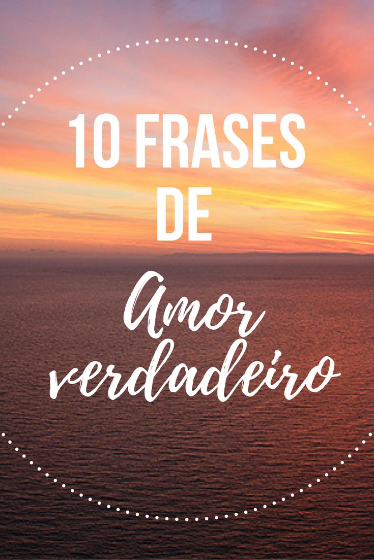 10 Frases Que Descrevem Na Perfeição O Que é O Amor