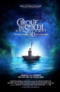 Cirque du Soleil: Worlds Away. Would love to see this have saw most of their live shows in Vegas and the director is brilliant!