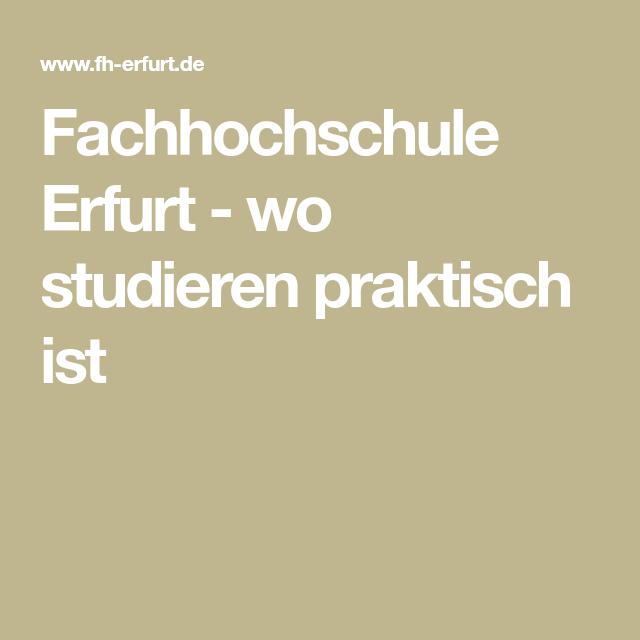 Fachhochschule Erfurt Wo Studieren Praktisch Ist Uni Erfurt Und Uni