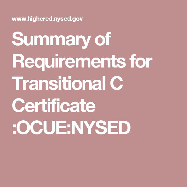 Summary of Requirements for Transitional C Certificate :OCUE:NYSED ...