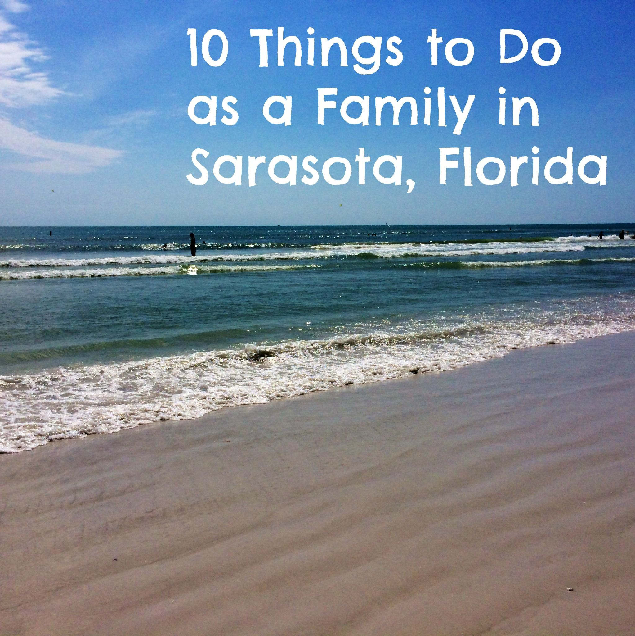 Things To Do In Sarasota As A Family Washington Dc Area - 10 things to see and do in sarasota