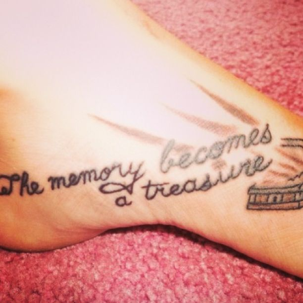 Tattoo Quotes Remembering Loved One: Foot Tattoo,when A Loved One Becomes A Memory The Memory