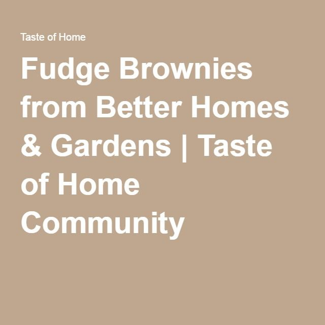 Community - Better homes and gardens brownie recipe
