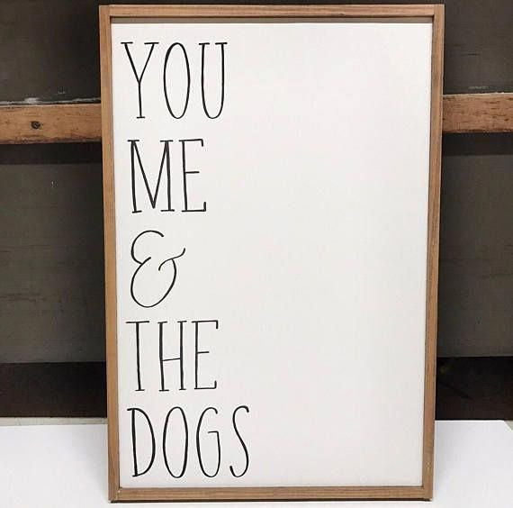 You me and the dogs dog sign fur mama wood sign
