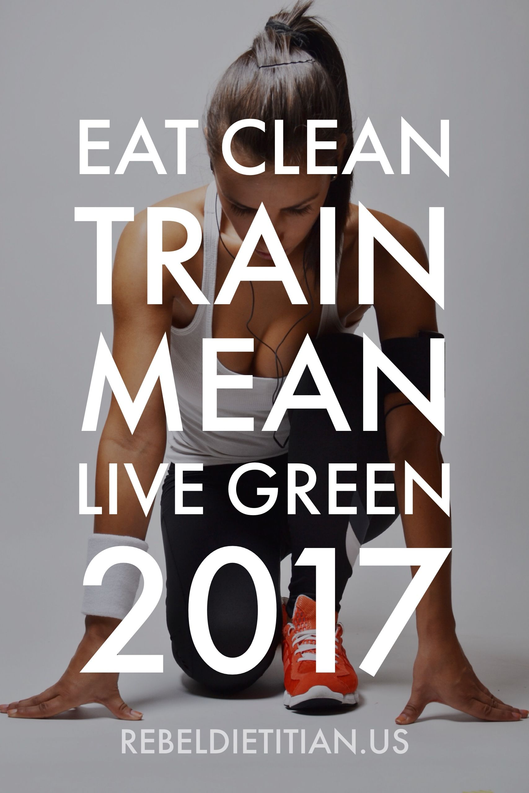 #EatClean #TrainMean #LiveGreen 2017 :)) !! Get It, Girrrl · Train QuotesFit  QuotesFitness ...