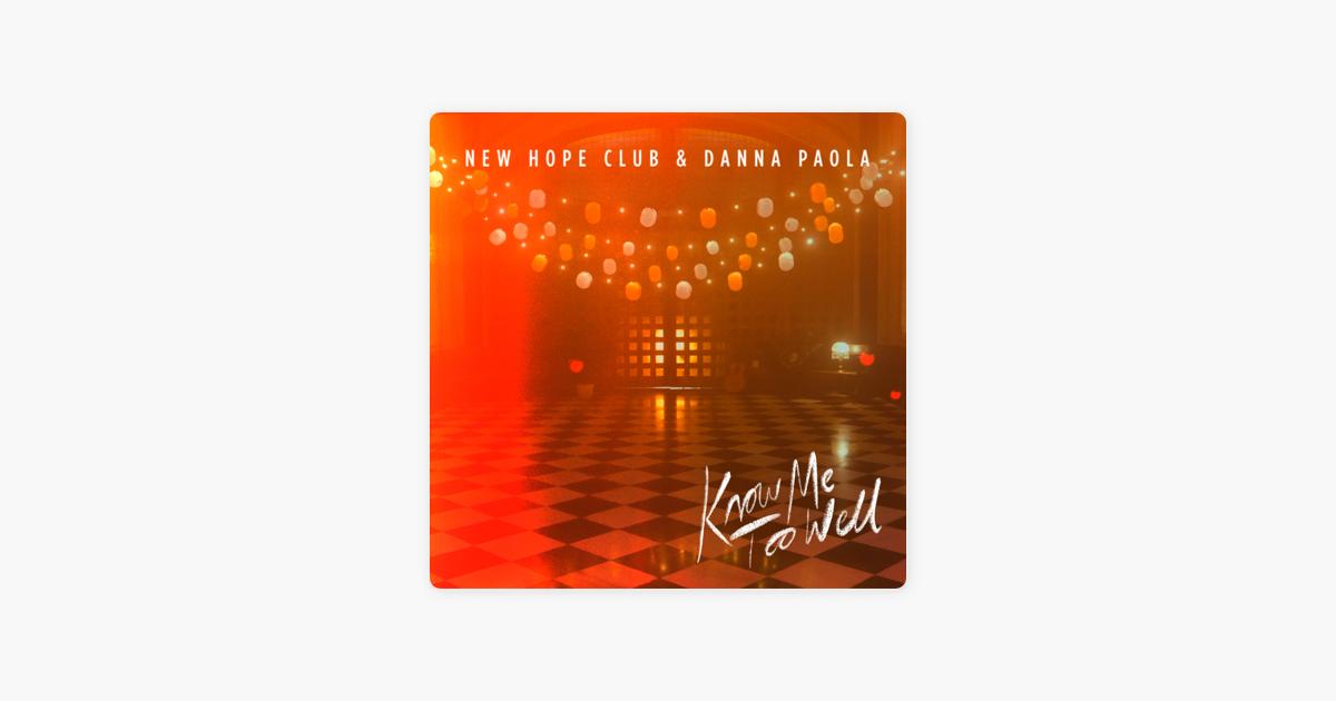 Know Me Too Well New Hope Club Danna Paola 출처 애플뮤직 아이튠즈 커버 아이튠즈