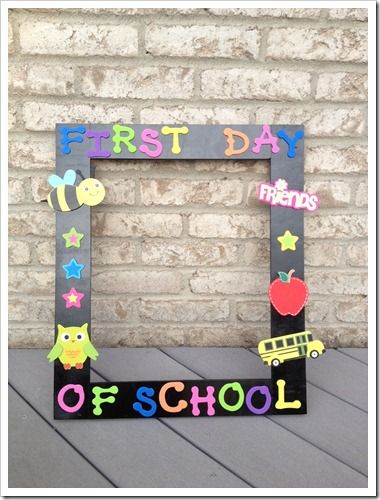 Frame I made for the first day of school - thought I could change ...