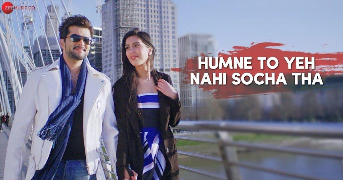 Humne To Yeh Nahi Socha Tha Full Song Lyrics - Sonu Nigam | New hindi songs,  Songs, Hindi movie song
