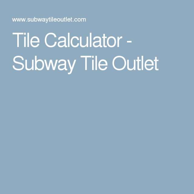 Tile Calculator Subway Outlet