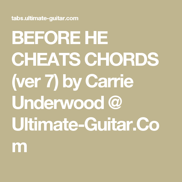 BEFORE HE CHEATS CHORDS (ver 7) by Carrie Underwood @ Ultimate ...