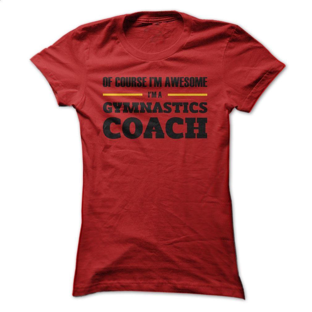 Awesome Gymnastics Coaches T Shirts, Hoodies, Sweatshirts - #black ...