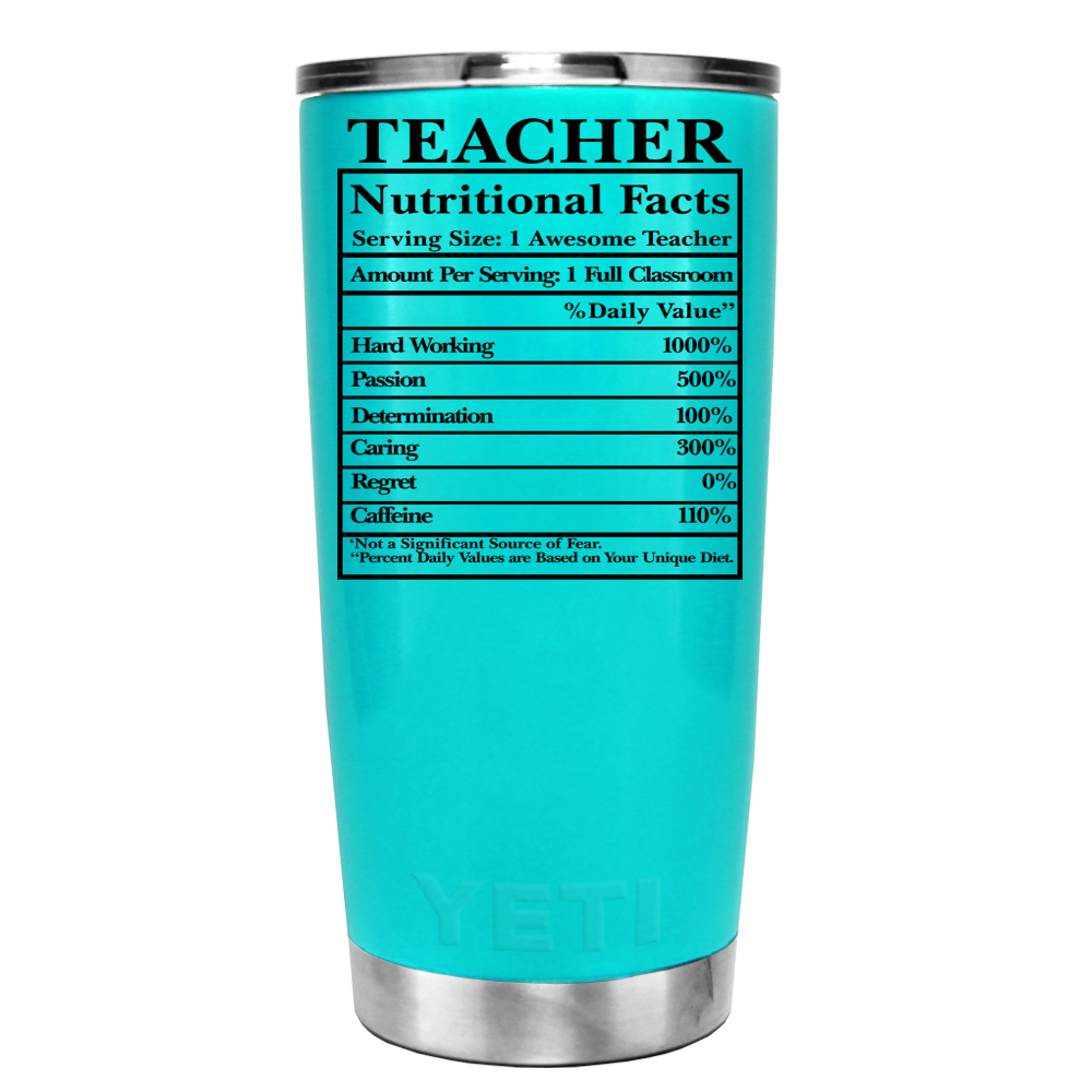 8d53665e00d YETI Teacher Nutritional Facts on Seafoam 20 oz Tumbler | And so it ...