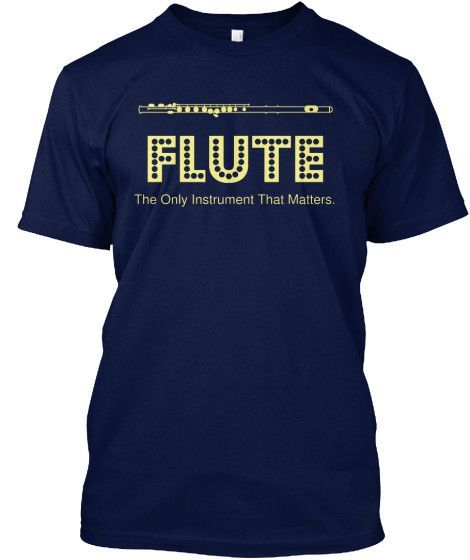 Flute The Only Instrument That Matters Band Geek Stuff