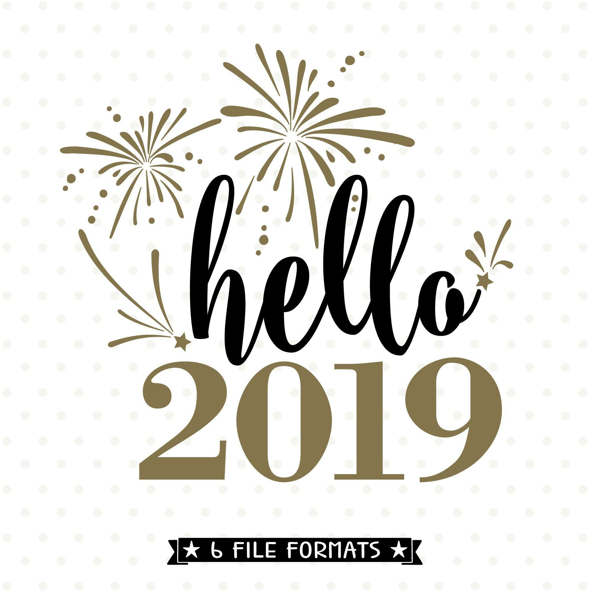 2019 SVG file, Hello 2019 SVG, New Years svg, NYE svg cut ...