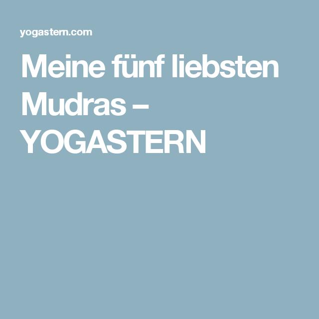 Meine fünf liebsten Mudras – YOGASTERN