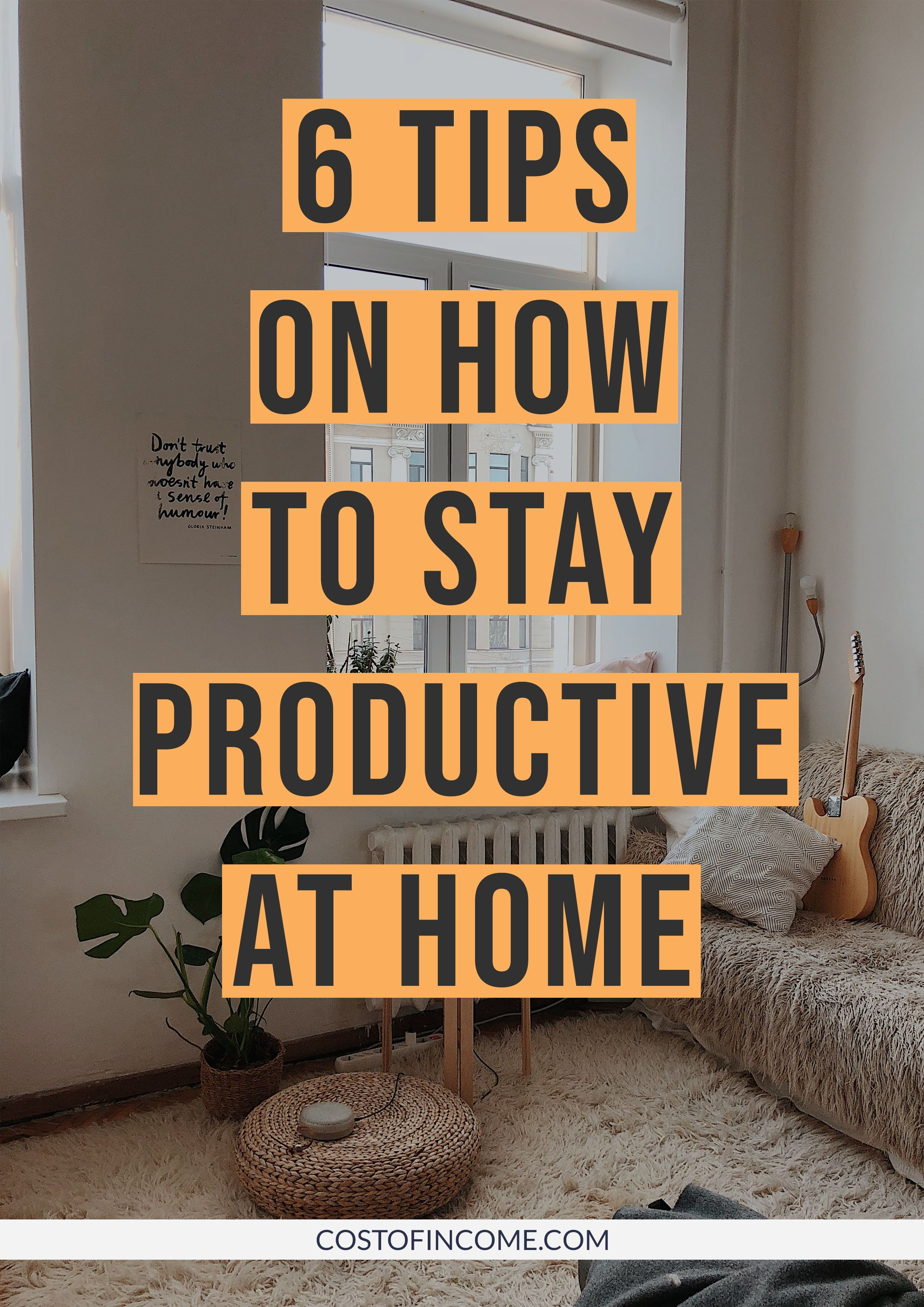 How To Stay Productive At Home Cost Of Income Life Hacks Pictures Tips Life Hacks Websites