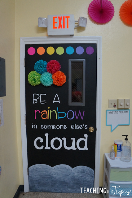 June Classroom Ideas ~ Be a rainbow in someone else s cloud classroom door