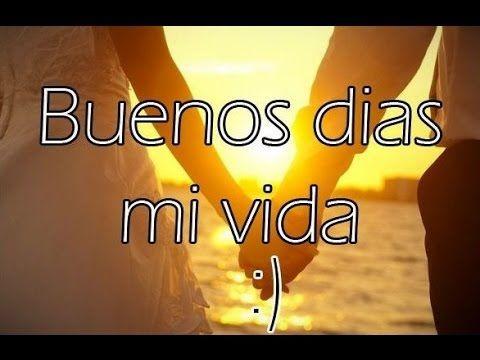 BUEN DÍA MI VIDA ☼ Saludos de Buenos Días - Vídeo de AMOR ♥   SALUDOS    Pinterest
