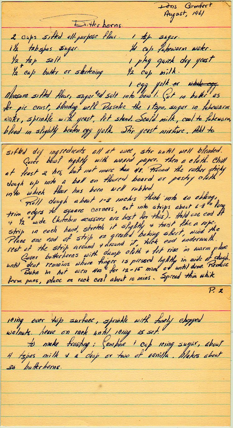 Butterhorns.  I LOVE HANDWRITTEN RECIPES HANDED DOWN IN FAMILIES AND SHARED AMONG FRIENDS.!!!!