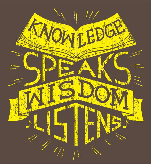 betype:    Knowledge Speaks, Wisdom Listens