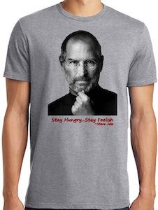 Hungry Foolish Steve Jobs T ShirtAll Other Stay 9EHDIYW2