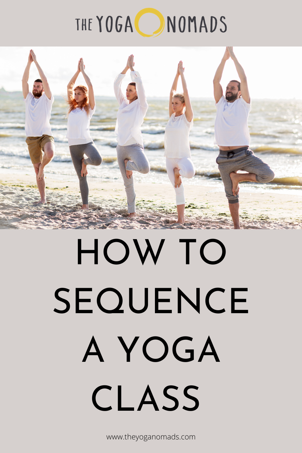 How To Sequence A Yoga Class (to teach your best class yet) - The Yoga Nomads