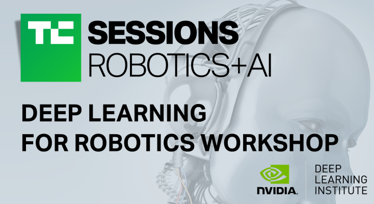 Take Nvidia S New Deep Learning Robotics Workshop At Tc Sessions