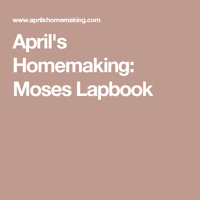 April's Homemaking: Moses Lapbook