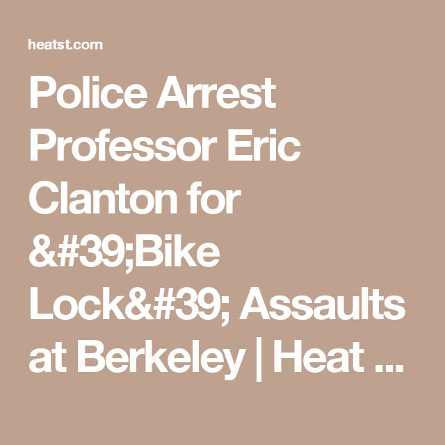 Police Arrest Professor Eric Clanton For 39 Bike Lock 39