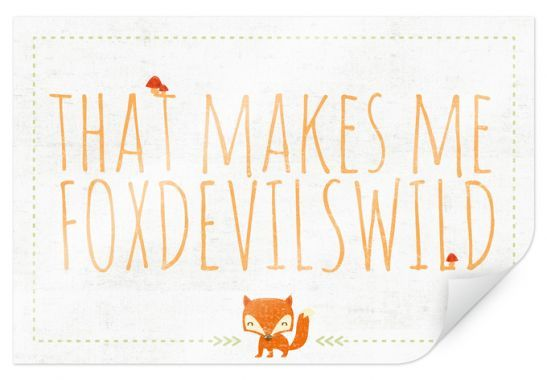 "Lustiges Poster ""That makes me foxdevilswild"" von wall-art.de"