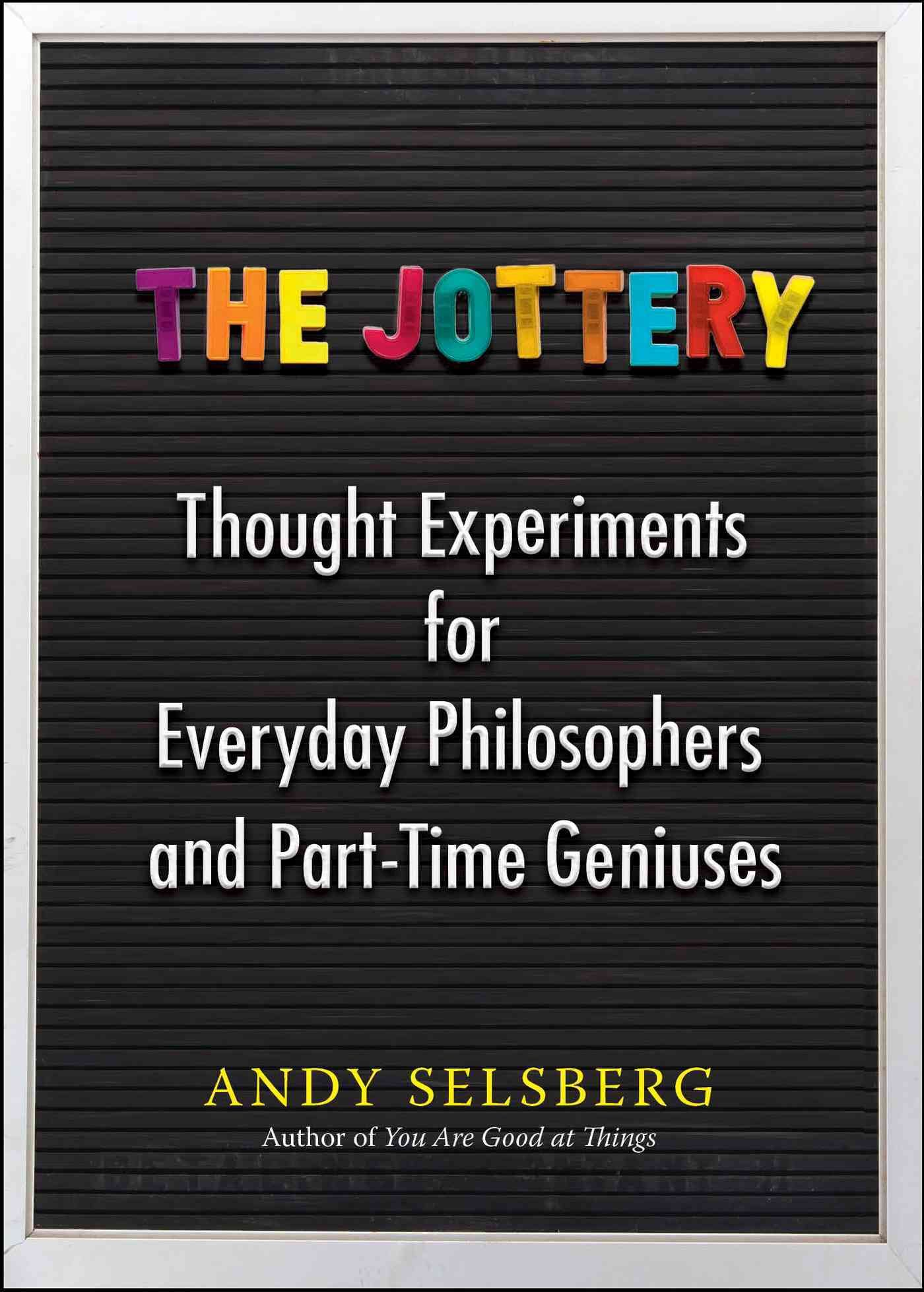 The Jottery Thought Experiments for Everyday Philosophers